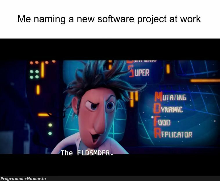 Acronyms suck unless you're the one coming up with them | software-memes | ProgrammerHumor.io