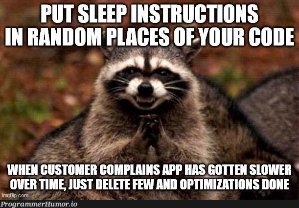 Ah yes, optimizations, we can definitely look into that   code-memes, random-memes   ProgrammerHumor.io