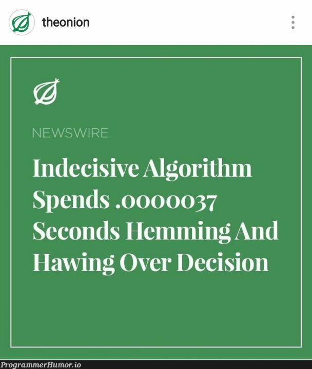 Today's headliner story   algorithm-memes   ProgrammerHumor.io
