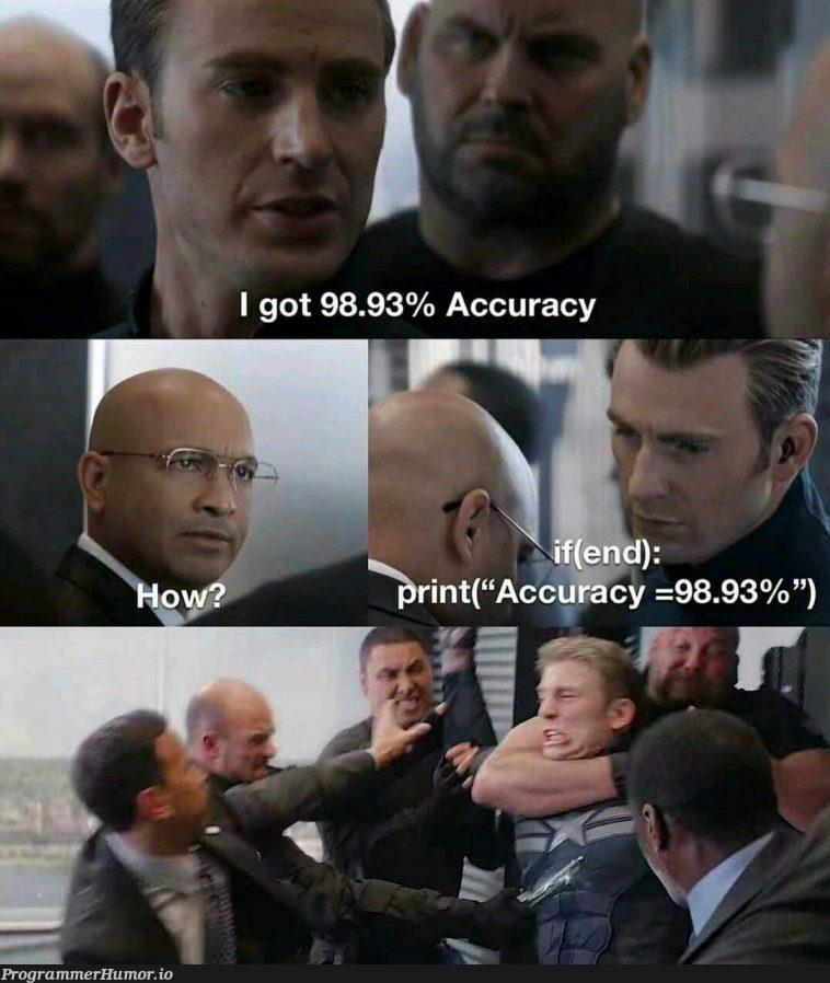my ml model is too damn accurate | ML-memes | ProgrammerHumor.io