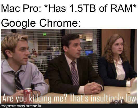 So bad when the StackOverflow tabs on Chrome use more RAM than the IDE you're actually using...   stackoverflow-memes, stack-memes, google-memes, google chrome-memes, overflow-memes, ide-memes, mac-memes, tabs-memes   ProgrammerHumor.io