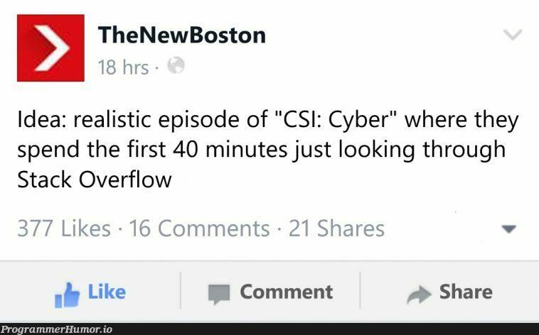 CSI: Cyber irl   stack-memes, stack overflow-memes, list-memes, overflow-memes, idea-memes, ide-memes, cs-memes, comment-memes   ProgrammerHumor.io
