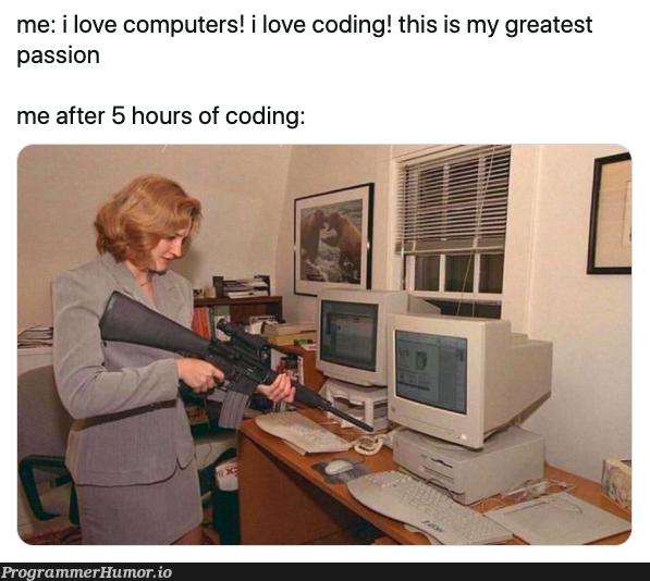 me after 5 hours of coding | coding-memes, computer-memes, test-memes | ProgrammerHumor.io