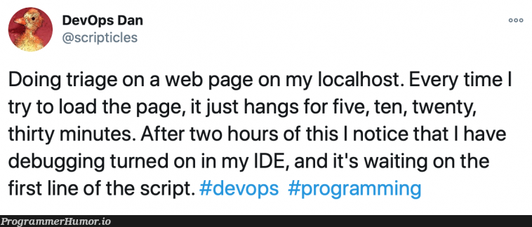 I wish I could say this hasn't happened to me more than once | programming-memes, web-memes, program-memes, try-memes, debugging-memes, bug-memes, loc-memes, debug-memes, IT-memes, ide-memes, devops-memes | ProgrammerHumor.io