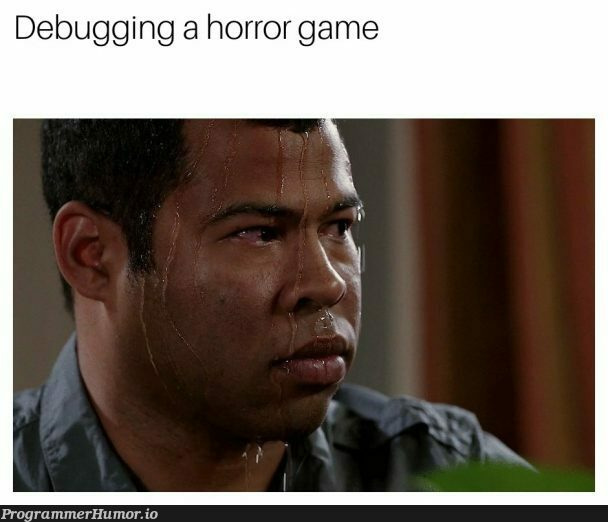 When bugs become scary | debugging-memes, bugs-memes, bug-memes, debug-memes | ProgrammerHumor.io