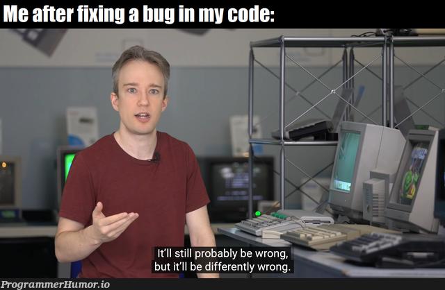 Found on r/memes | code-memes, bug-memes, fix-memes | ProgrammerHumor.io