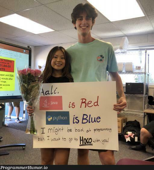 I asked a girl in my java class to homecoming (she said yes!) | java-memes, class-memes | ProgrammerHumor.io