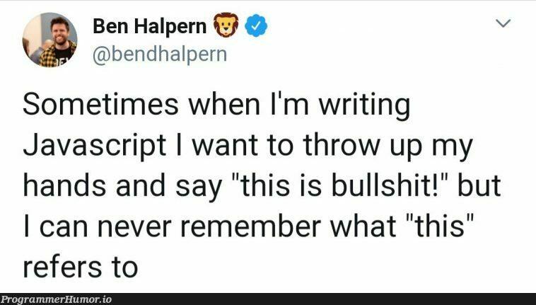let this = bullshit;   javascript-memes, java-memes   ProgrammerHumor.io