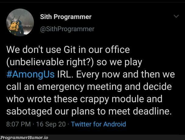 *laughs in git blame* | programmer-memes, android-memes, program-memes, git-memes, ide-memes, bot-memes, twitter-memes | ProgrammerHumor.io