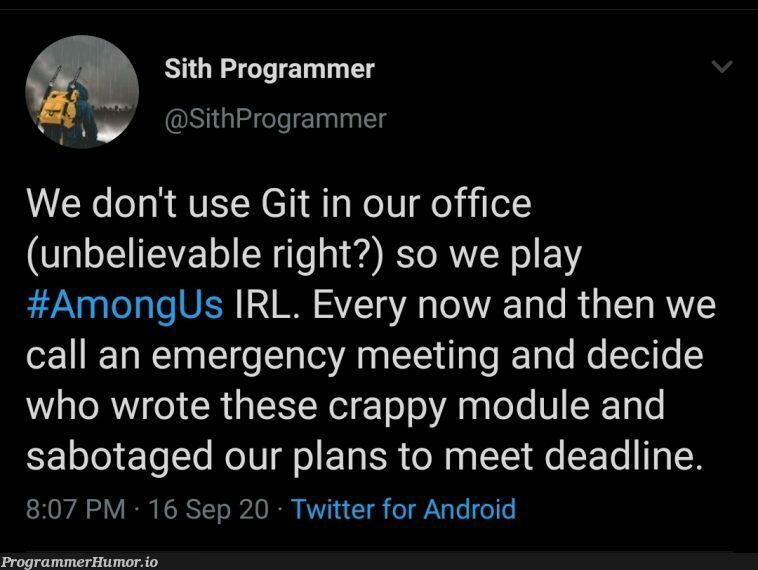 *laughs in git blame*   programmer-memes, android-memes, program-memes, git-memes, ide-memes, bot-memes, twitter-memes   ProgrammerHumor.io