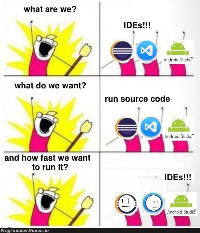 I swear I'll run your code in someday   code-memes, android-memes, ide-memes, source code-memes   ProgrammerHumor.io