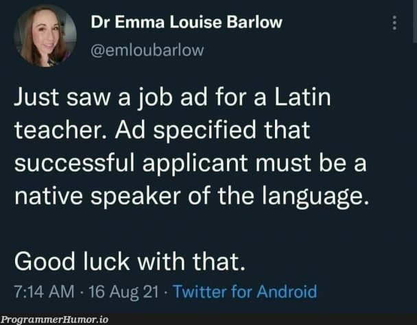 It's not just Software engineering jobs that have impossible requirements. | software-memes, engineer-memes, software engineer-memes, android-memes, engineering-memes, requirements-memes, ML-memes, twitter-memes, language-memes | ProgrammerHumor.io