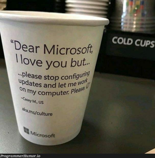 A very humble request...... | computer-memes, microsoft-memes | ProgrammerHumor.io