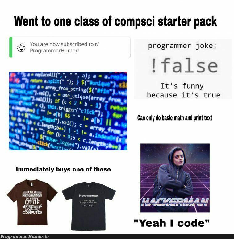 Went to one class of compsci starter pack | programmer-memes, code-memes, program-memes, class-memes | ProgrammerHumor.io