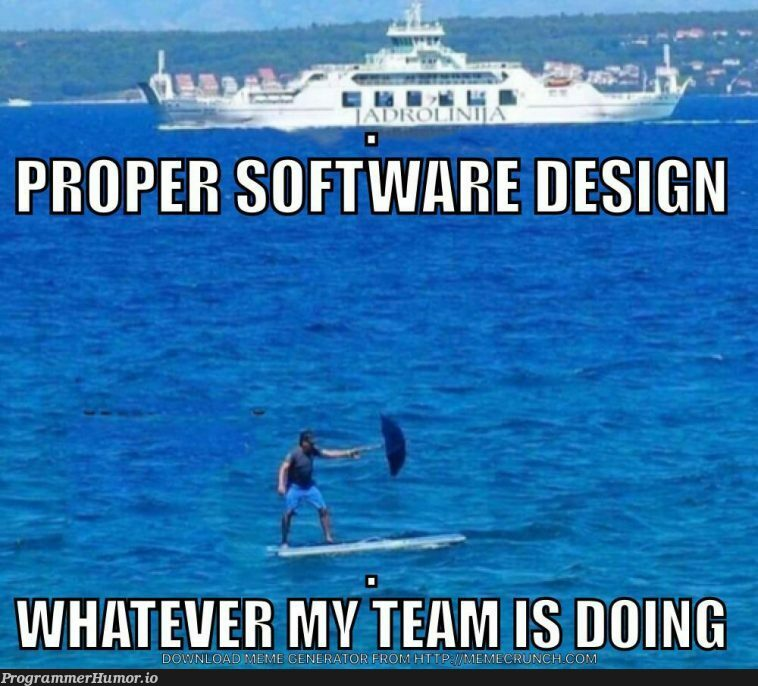 It's about like that... | software-memes, design-memes | ProgrammerHumor.io