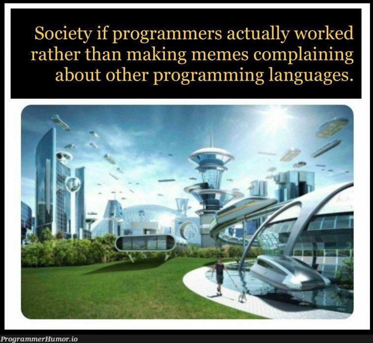 I'm guilty too!   programming-memes, programmer-memes, program-memes, language-memes, programming language-memes   ProgrammerHumor.io