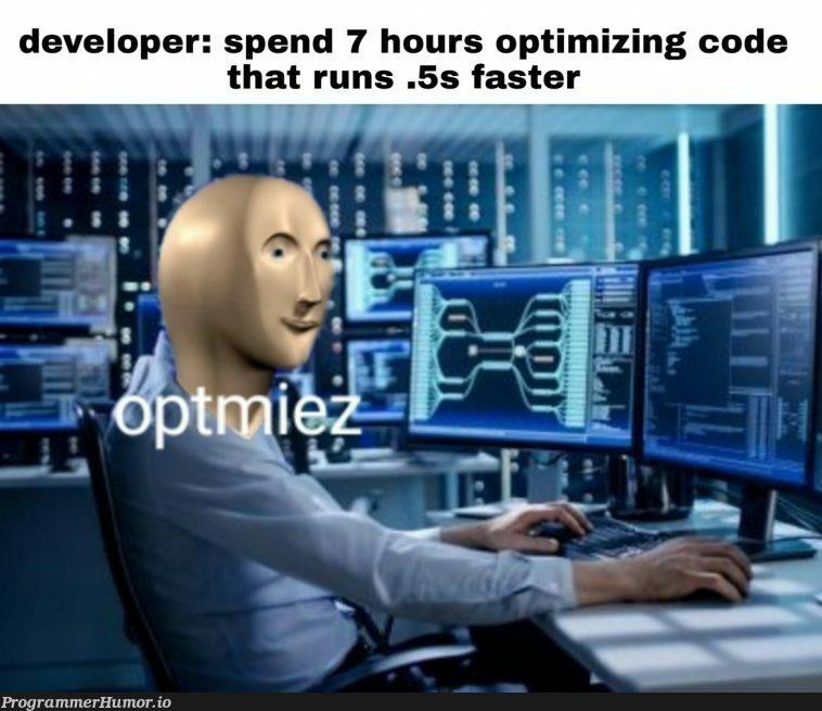 Optmiez   developer-memes, code-memes   ProgrammerHumor.io