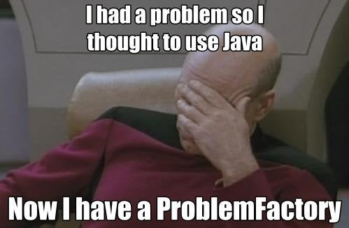 ProblemFactory!   ProgrammerHumor.io