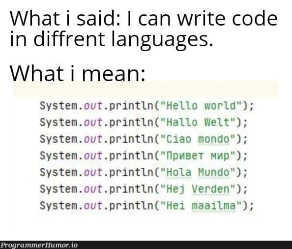 I can code in 7, what about you ? | code-memes, language-memes | ProgrammerHumor.io