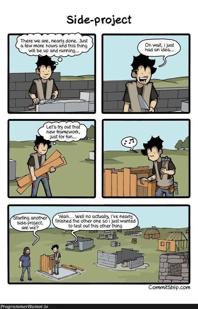 Side Projects! | idea-memes, ide-memes, framework-memes | ProgrammerHumor.io