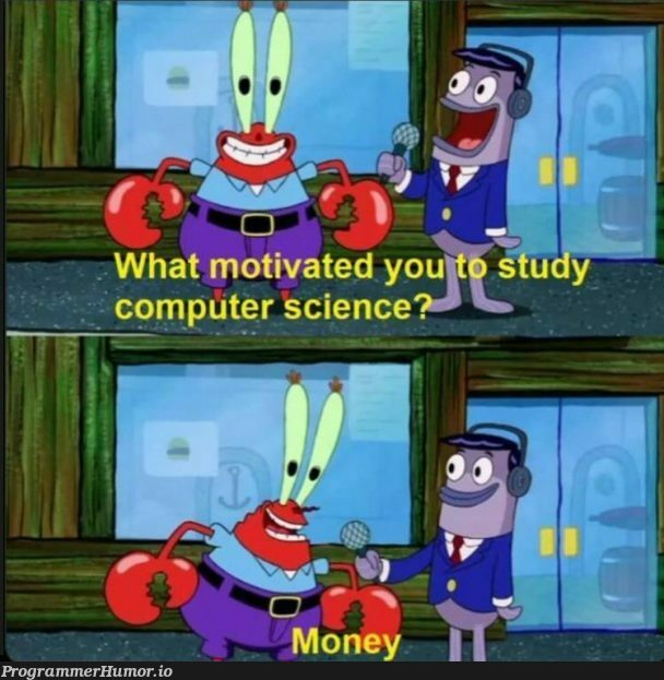 🤑 | computer-memes, computer science-memes | ProgrammerHumor.io