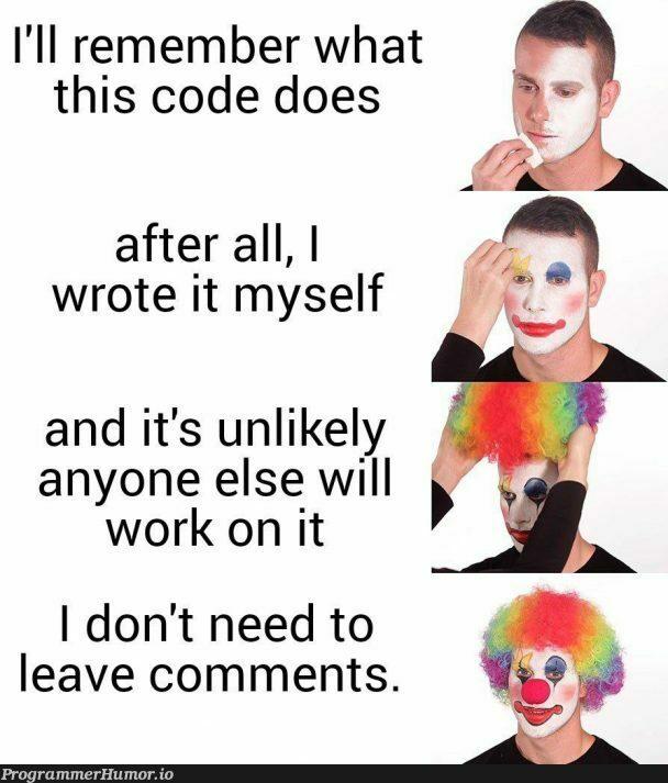 #Remember to leave comms | code-memes, IT-memes, comment-memes | ProgrammerHumor.io