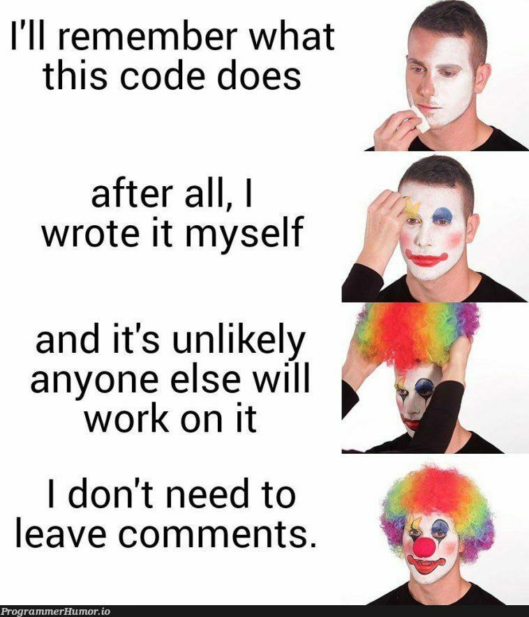 #Remember to leave comms   code-memes, IT-memes, comment-memes   ProgrammerHumor.io