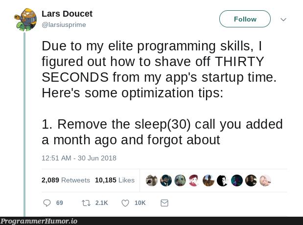 Optimizing startup times   programming-memes, program-memes, c-memes, startup-memes   ProgrammerHumor.io