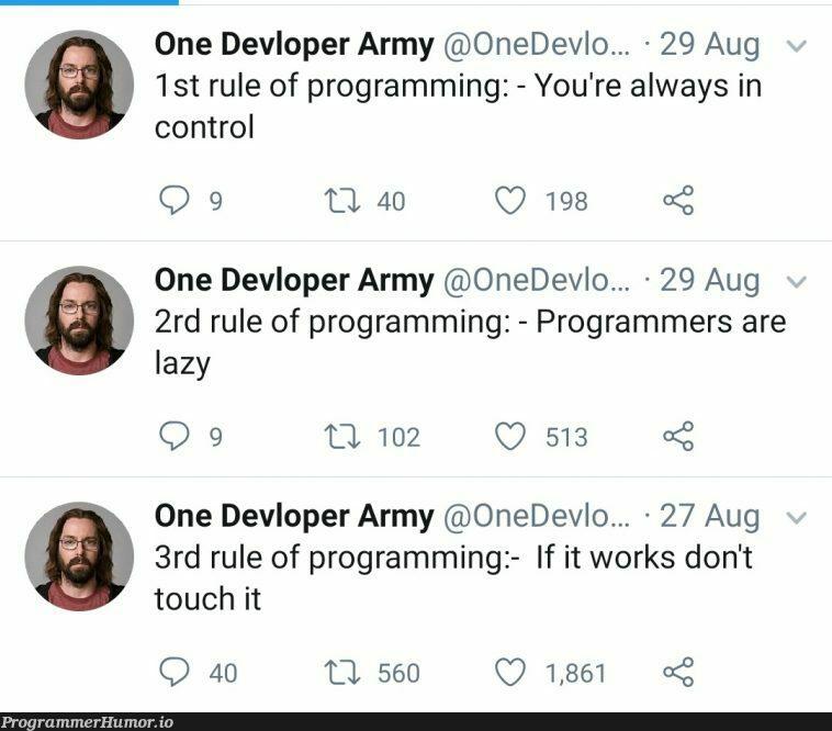 3 rules of programming   programming-memes, programmer-memes, program-memes, IT-memes   ProgrammerHumor.io