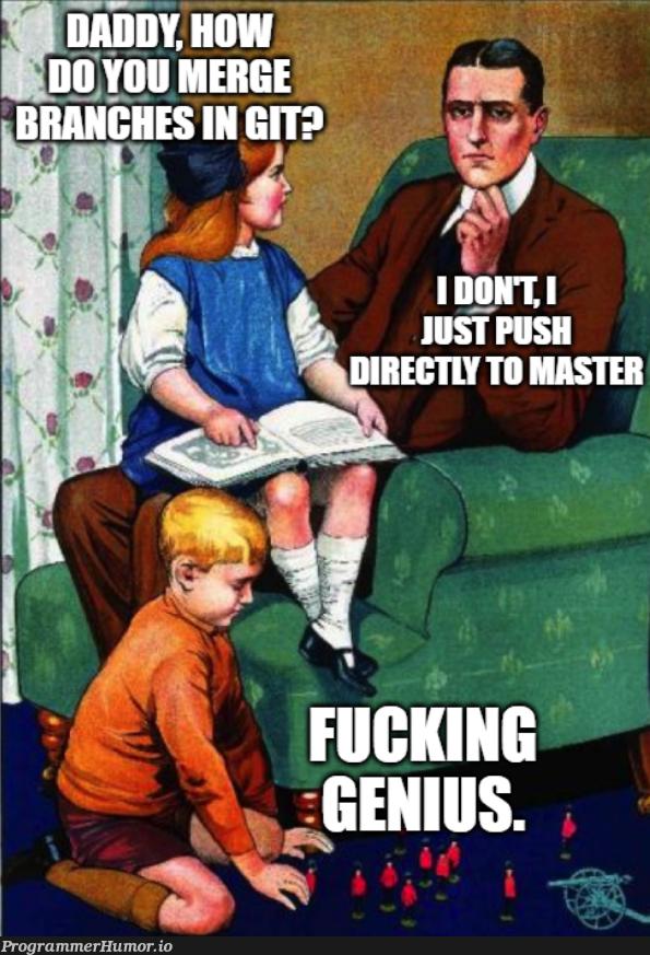 Just push directly to master   ProgrammerHumor.io