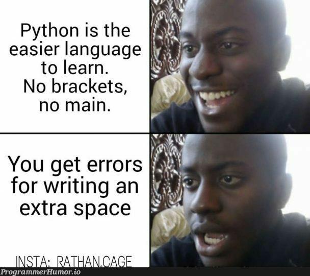 Python   python-memes, errors-memes, error-memes, language-memes, space-memes   ProgrammerHumor.io
