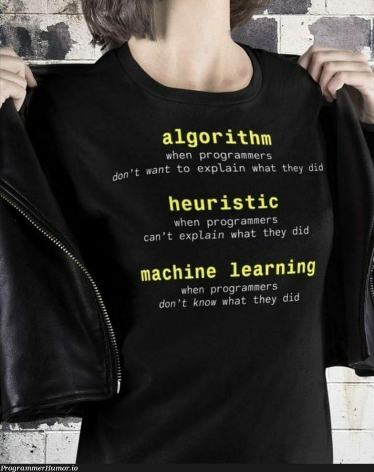 That moment when the interviewer ask about the heuristic ML algorithm that you have been using in your previous company | programmer-memes, machine learning-memes, program-memes, machine-memes, algorithm-memes, mac-memes, ML-memes, interview-memes | ProgrammerHumor.io
