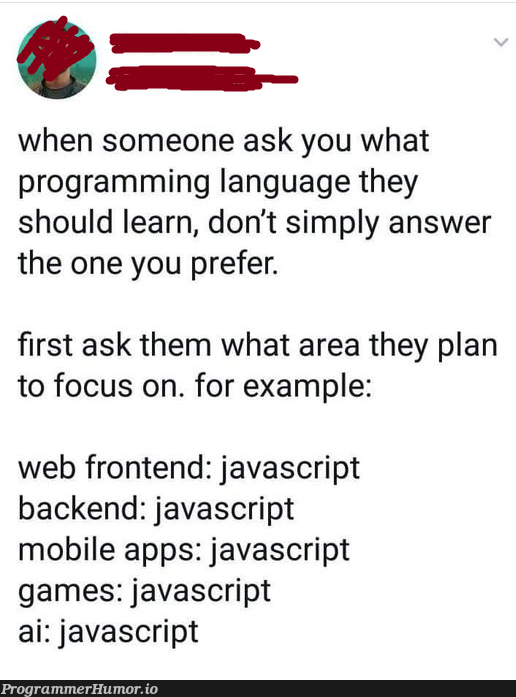 That's a great suggestion. | programming-memes, javascript-memes, java-memes, web-memes, backend-memes, program-memes, frontend-memes, language-memes, programming language-memes | ProgrammerHumor.io