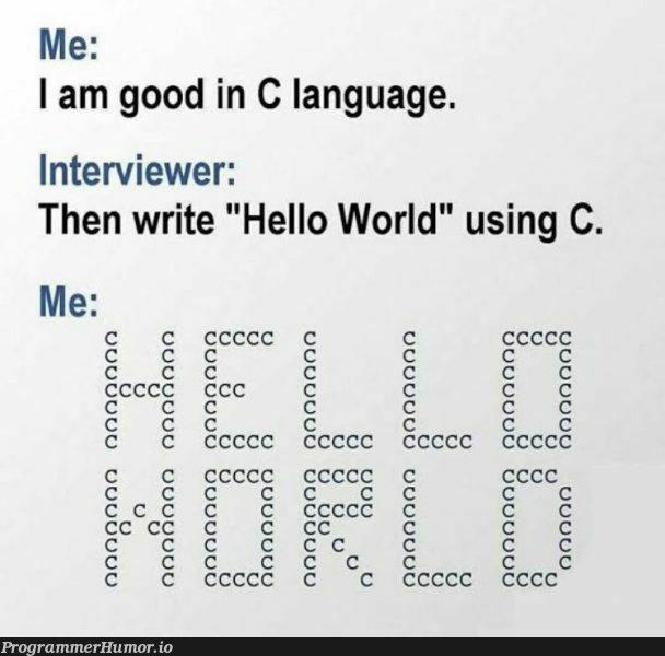 Hello world | c-memes, language-memes, interview-memes | ProgrammerHumor.io