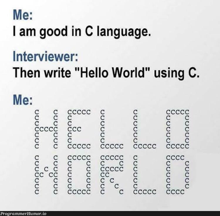 Hello world   c-memes, language-memes, interview-memes   ProgrammerHumor.io
