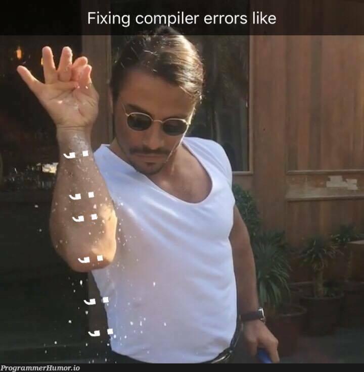 Fixing compiler errors like | errors-memes, error-memes, fix-memes, compiler-memes | ProgrammerHumor.io
