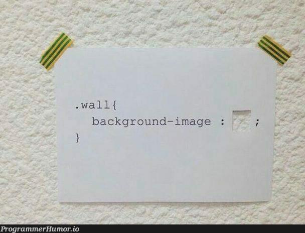 wall.css | css-memes, image-memes, cs-memes | ProgrammerHumor.io