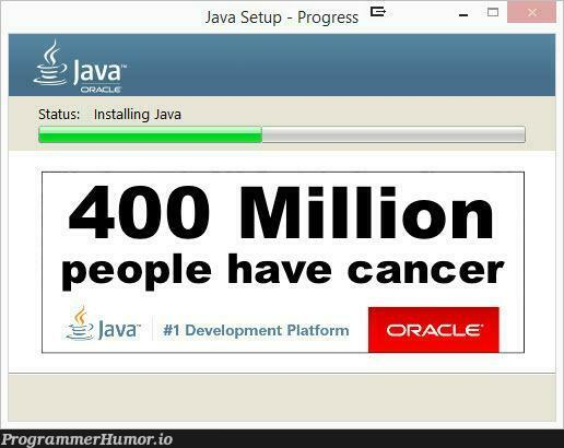 Just because a lot of people have it does not mean it is good.   java-memes, development-memes, IT-memes   ProgrammerHumor.io