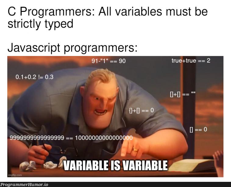 VARIABLE IS VARIABLE   programmer-memes, javascript-memes, java-memes, variables-memes, program-memes   ProgrammerHumor.io
