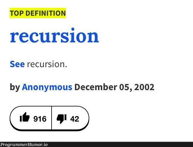 Very descriptive definition   recursion-memes   ProgrammerHumor.io
