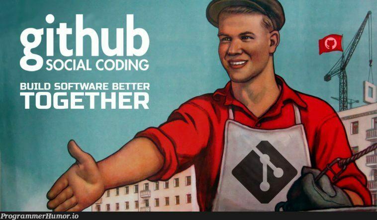 GitHub - Social Coding   coding-memes, git-memes, github-memes   ProgrammerHumor.io
