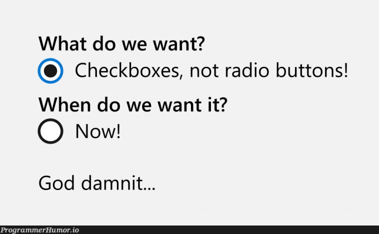 ☑️ 🔘 | ProgrammerHumor.io