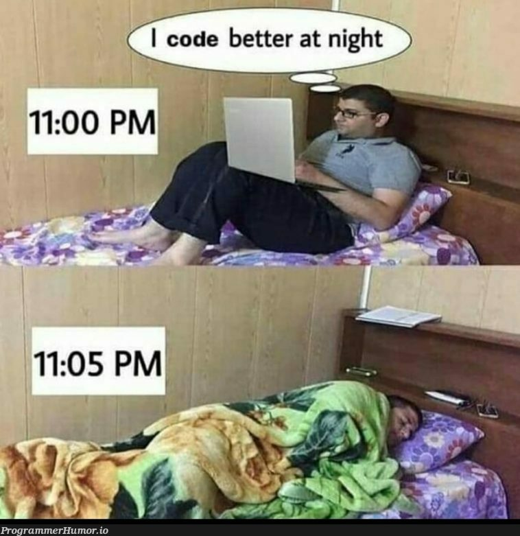 This is basically me every night these days.   code-memes   ProgrammerHumor.io