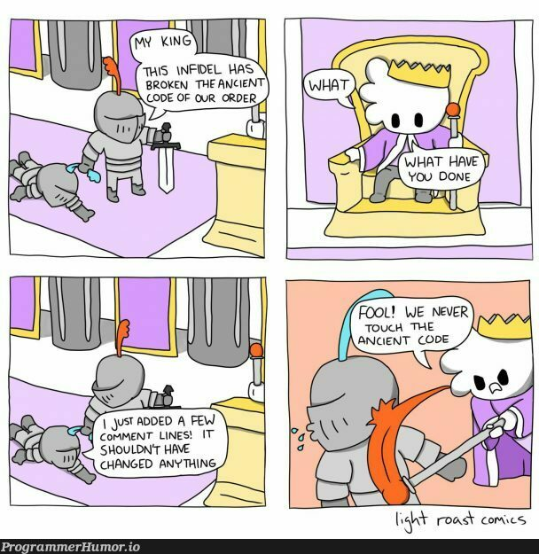 Never touch the legacy code! | code-memes, cs-memes | ProgrammerHumor.io