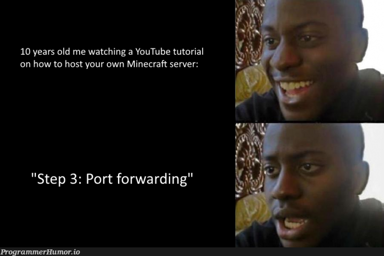 We've all been there. | server-memes, minecraft-memes, youtube-memes | ProgrammerHumor.io
