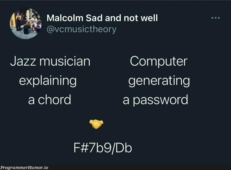 would you like Miles Davis to generate a secure password for this site? | computer-memes, password-memes | ProgrammerHumor.io