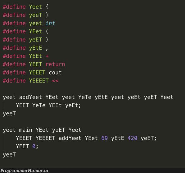 I see your yeet and raise you a Yeet | ProgrammerHumor.io