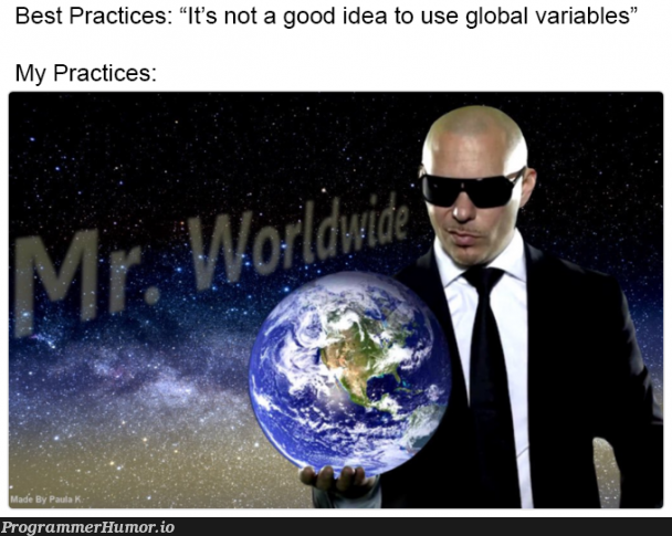 It works but I'm not sure why | variables-memes, global-memes, IT-memes, idea-memes, ide-memes | ProgrammerHumor.io