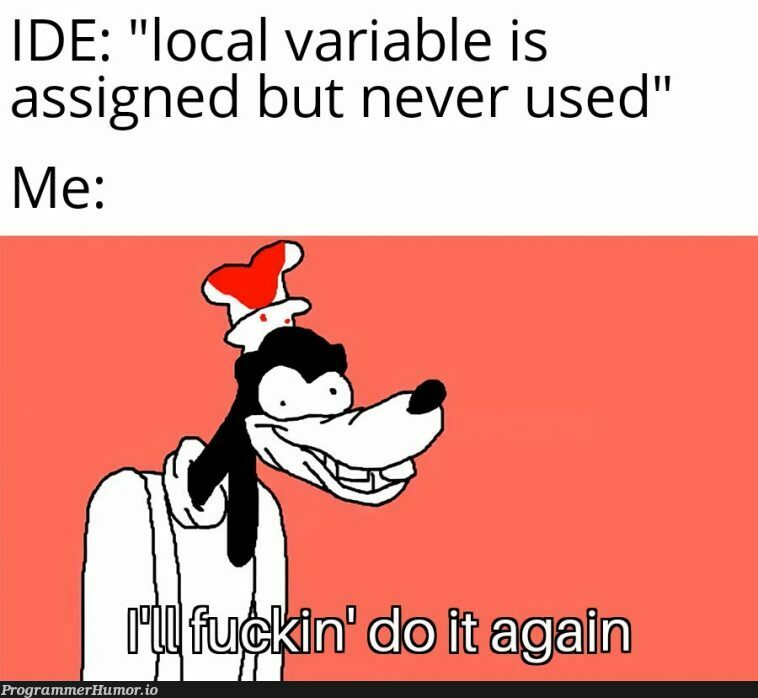 I'm going to use it later, chill   loc-memes, IT-memes, ide-memes   ProgrammerHumor.io