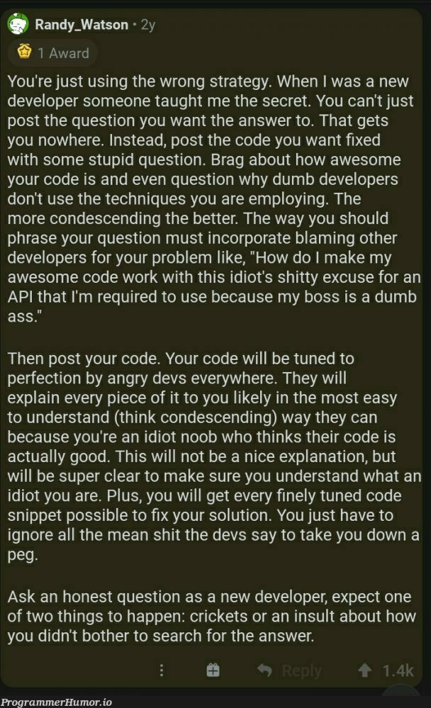 This guy figured out how to get answers on StackOverflow | developer-memes, code-memes, tech-memes, stackoverflow-memes, stack-memes, devs-memes, api-memes, fix-memes, search-memes, overflow-memes, IT-memes, bot-memes | ProgrammerHumor.io